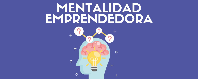 Curso Mentalidad emprendedora - Descubre tu potencial - Inteligencia emocional para alcanzar tu éxito